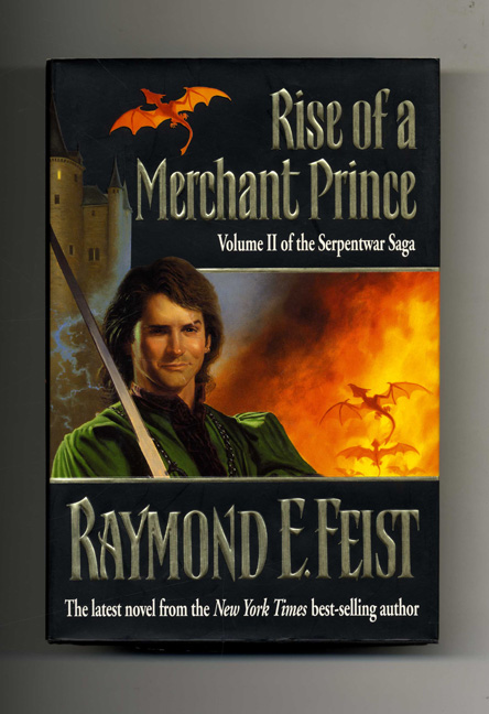Rise of a Merchant Prince, Volume II of the Serpentwar Saga - 1st Edition/1st Printing. Rayomd E. Feist.