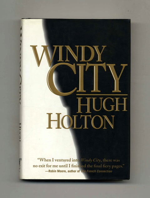 Windy City - 1st Edition/1st Printing. Hugh Holton.