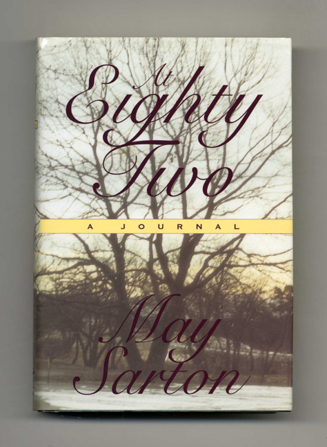 At Eighty Two, a Journal - 1st Edition/1st Printing. May Sarton.
