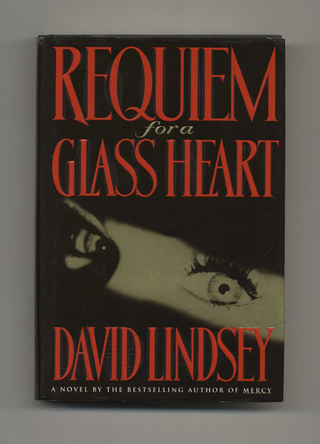 Requiem for a Glass Heart - 1st Edition/1st Printing. David Lindsey.
