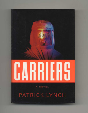 Carriers - 1st US Edition/1st Edition. Patrick Lynch.