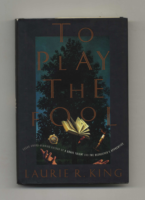 To Play the Fool - 1st Edition/1st Printing. Laurie R. King.