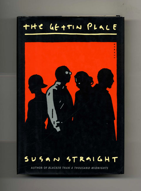 The Gettin Place - 1st Edition/1st Printing. Susan Straight.