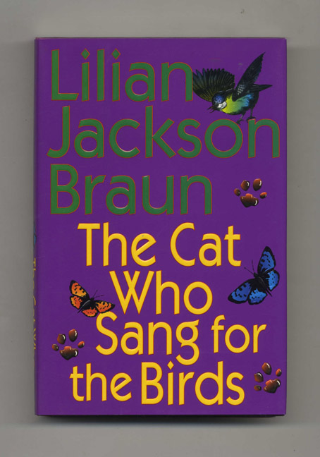 The Cat Who Sang for the Birds - 1st Edition/1st Printing. Lillian Jackson Braun.