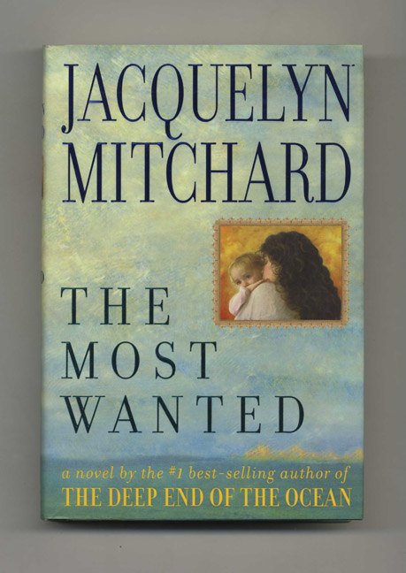 The Most Wanted - 1st Edition/1st Printing. Jacquelyn Mitchard.