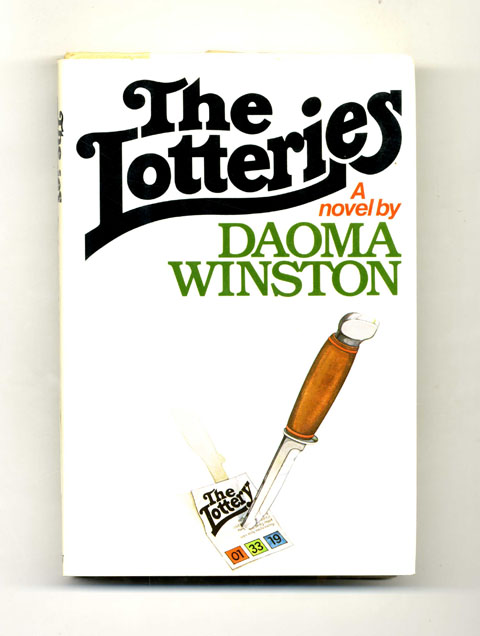 The Lotteries - 1st Edition/1st Printing. Daoma Winston.