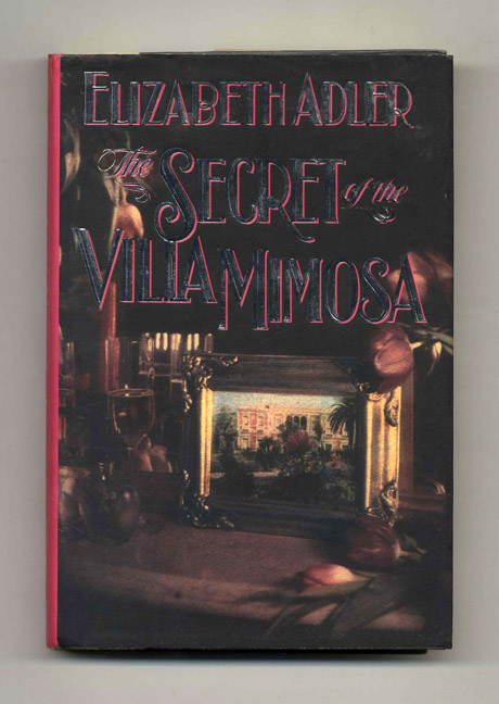 The Secret of the Villa Mimosa - 1st Edition/1st Printing. Elizabeth Adler.