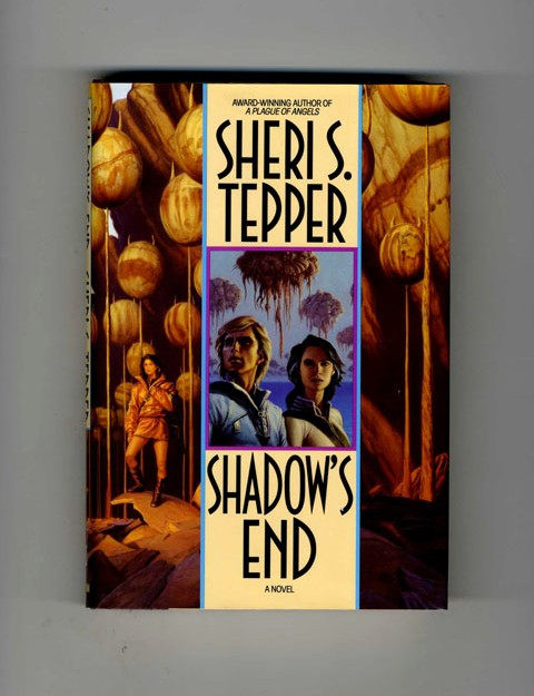 Shadow's End - 1st Edition/1st Printing. Sheri S. Tepper.