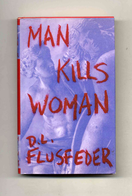 Man Kills Woman. D. L. Flusfeder.