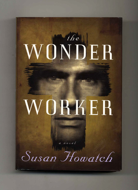 The Wonder Worker - 1st US Edition/1st Printing. Susan Howatch.