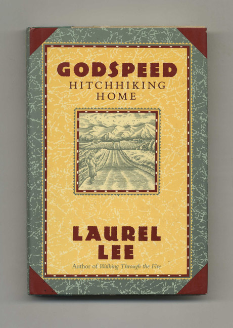 Godspeed Hitchhiking Home - 1st Edition/1st Printing. Laurel Lee.