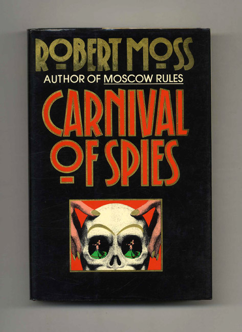 Carnival of Spies - 1st Edition/1st Printing. Robert Moss.