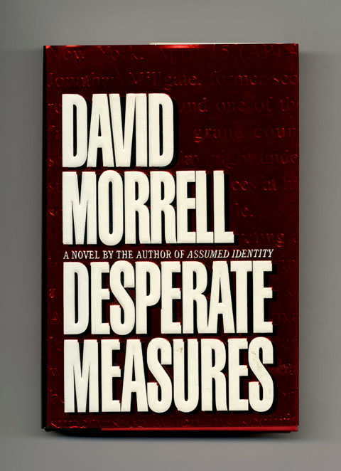 Desperate Measures - 1st Edition/1st Printing. David Morrell.