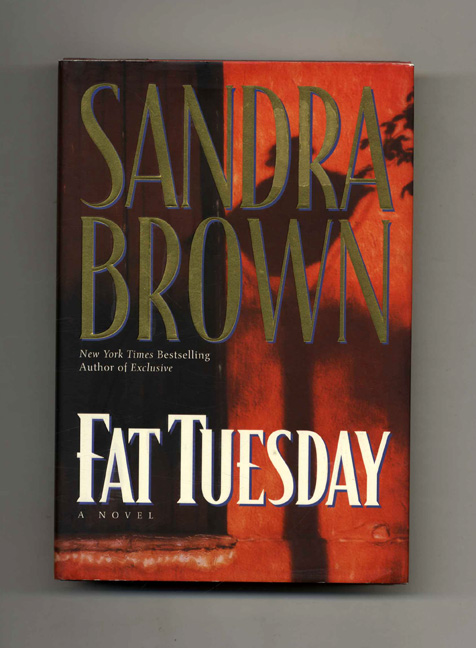 Fat Tuesday - 1st Edition/1st Printing. Sandra Brown.