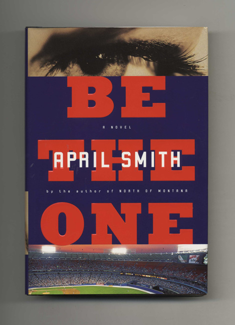 Be the One - 1st Edition/1st Printing. April Smith.