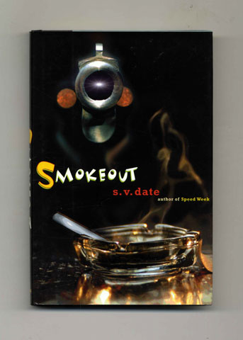 Smokeout - 1st Edition/1st Printing. S. V. Date.