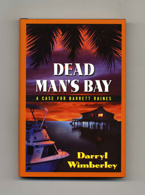 Dead Man's Bay A Case for Barrett Raines - 1st Edition/1st Printing. Darryl Wimberley.