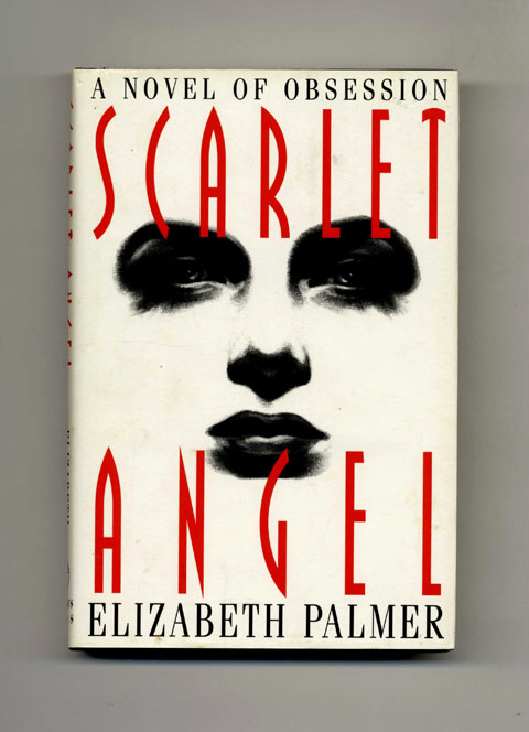The Scarlet Angel -1st US Edition/1st Printing. Elizabeth Palmer.