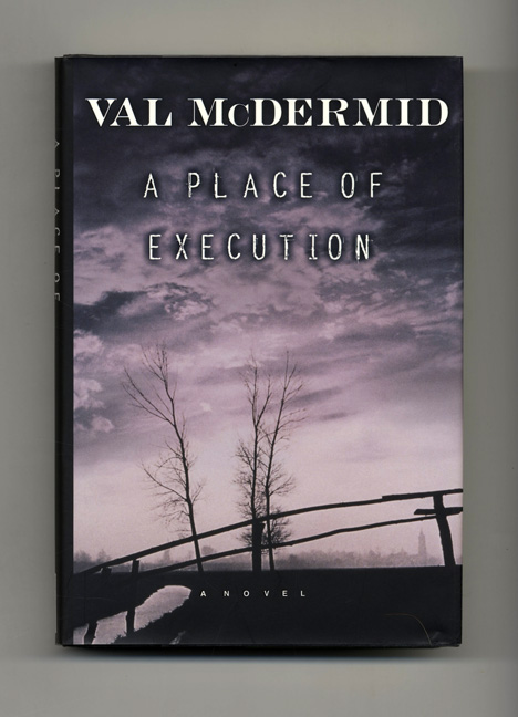 A Place of Execution - 1st US Edition/1st Printing. Val McDermid.