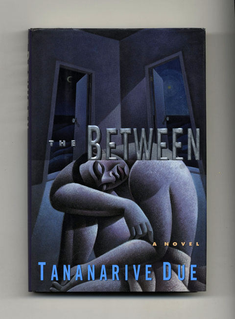 The Between: A Novel - 1st Edition/1st Printing. Tananarive Due.