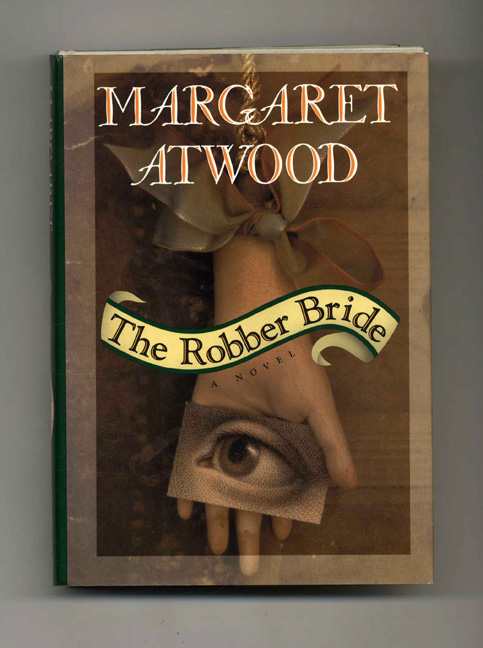 The Robber Bride - 1st Edition/1st Printing. Margaret Atwood.