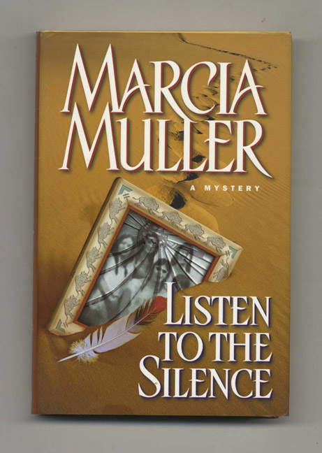 Listen to the Silence - 1st Edition/1st Printing. Marcia Muller.