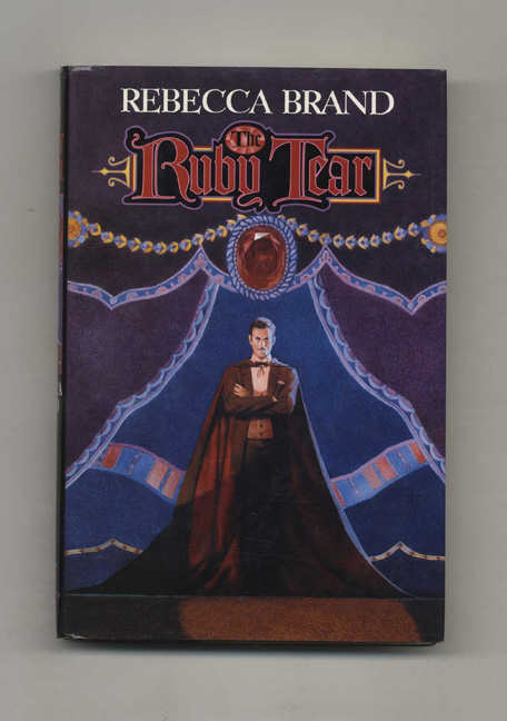 The Ruby Tear - 1st Edition/1st Printing. Rebecca Brand.
