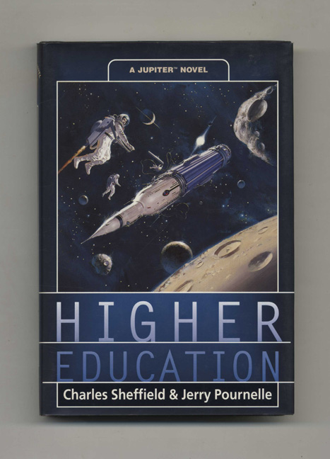 Higher Education - 1st Edition/1st Printing. Charles Sheffield, Jerry Pournelle.
