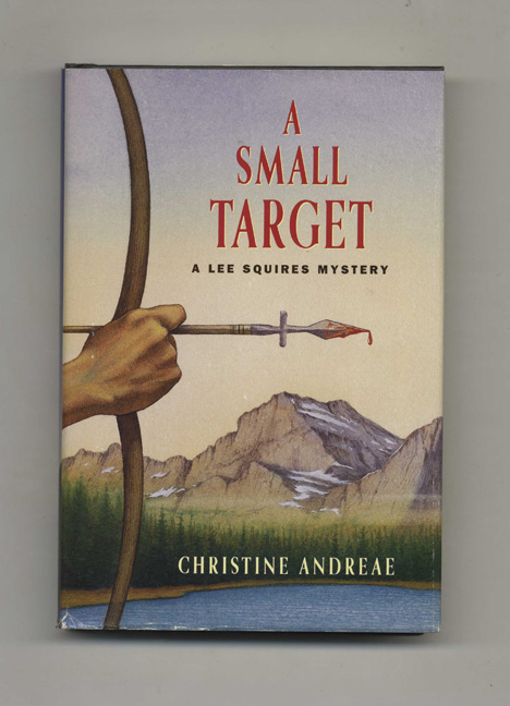 A Small Target - 1st Edition/1st Printing. Christine Andreae.