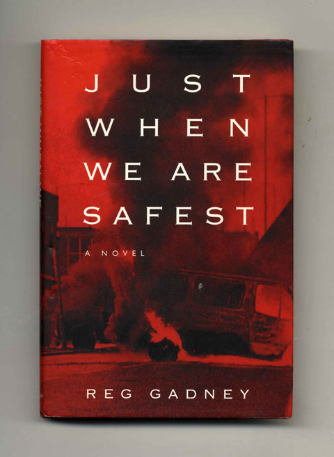 Just When We are Safest - 1st US Edition/1st Printing. Reg Gadney.
