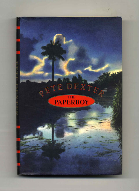 The Paperboy -1st Edition/1st Printing. Pete Dexter.