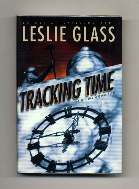 Tracking Time - 1st Edition/1st Printing. Leslie Glass.