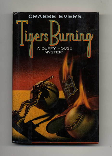 Tigers Burning - 1st Edition/1st Printing. Crabbe Evers.