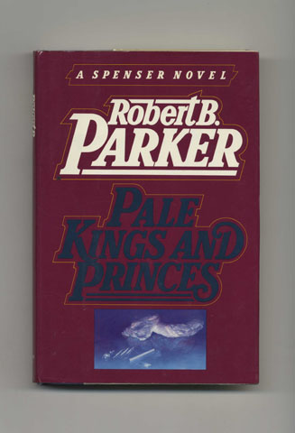 Pale Kings and Princes - 1st Edition/1st Printing. Robert B. Parker.