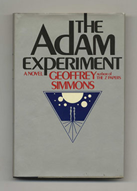 The Adam Experiment - 1st Edition/1st Printing. Geoffrey Simmons.