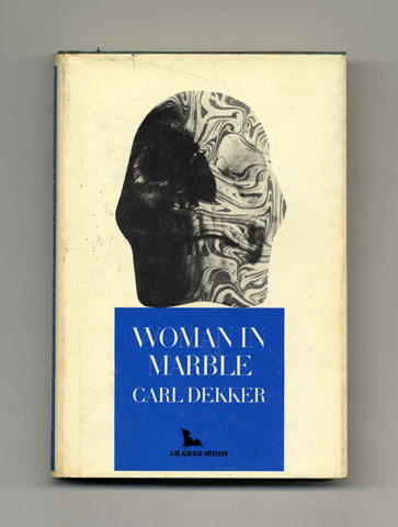Woman in Marble - 1st Edition/1st Printing. Carl Dekker.