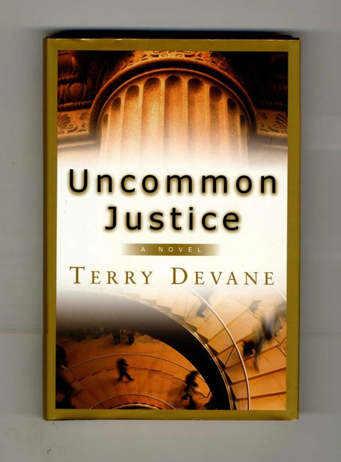 Uncommon Justice - 1st Edition/1st Printing. Terry Devane.
