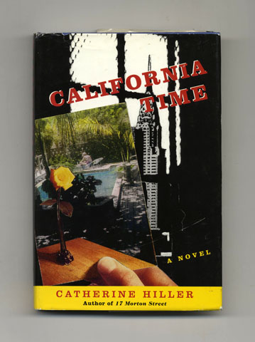 California Time - 1st Edition/1st Printing. Catherine Hiller.