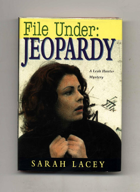 File Under: Jeopardy - 1st US Edition/1st Printing. Sarah Lacey.