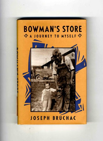 Bowman's Store: a Journey to Myself - 1st Edition/1st Printing. Joseph Bruchac.
