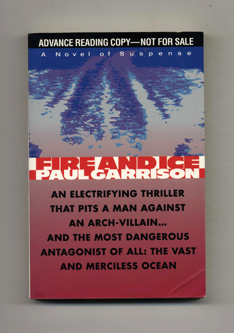 Fire and Ice - Advance Reading Copy. Paul Garrison.