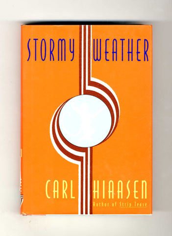 Stormy Weather - 1st Edition/1st Printing. Carl Hiaasen.