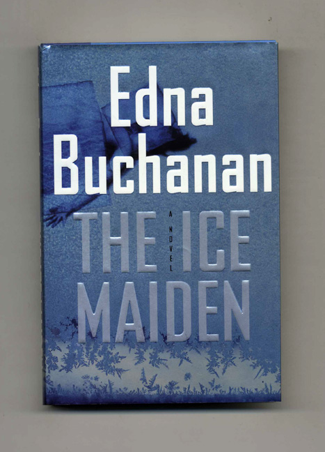 The Ice Maiden - 1st Edition/1st Printing. Edna Buchanan.