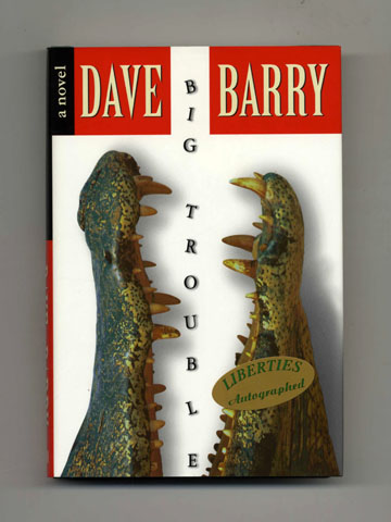 Big Trouble - 1st Edition/1st Printing. Dave Barry.