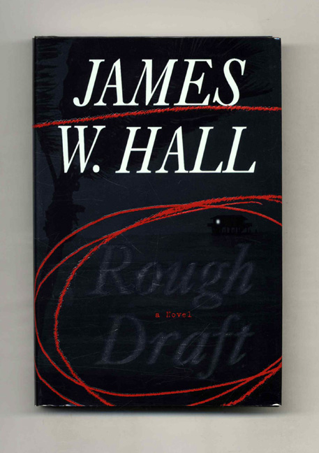 Rough Draft - 1st Edition/1st Printing. James W. Hall.