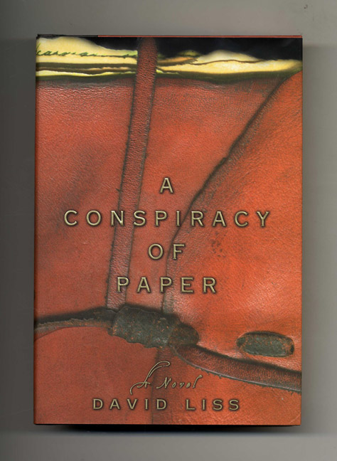 A Conspiracy of Paper - 1st Edition/1st Printing. David Liss.