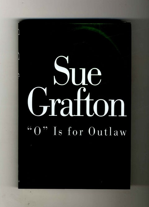 O Is For Outlaw - 1st Edition/1st Printing. Sue Grafton.