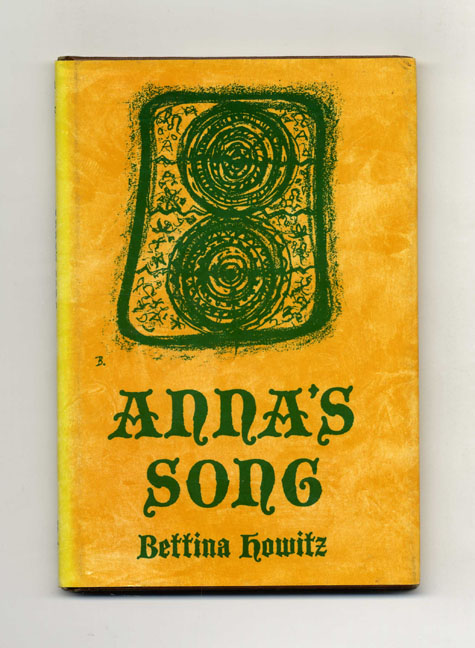 Anna's Song - 1st Edition/1st Printing. Bettina Howitz.