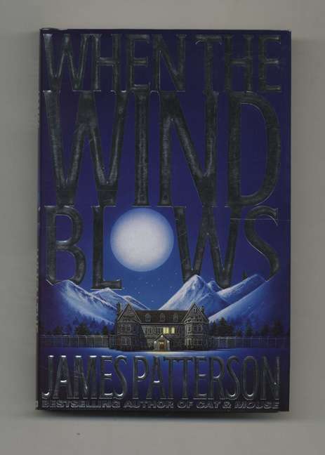 When the Wind Blows - 1st Edition/1st Printing. James Patterson.