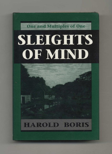 Sleights of Mind: One and Multiples of One - 1st Edition/1st Printing. Harold N. Boris.